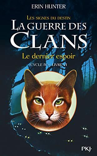 La guerre des Clans, cycle IV - tome 06 : Le dernier espoir (6) par Erin HUNTER