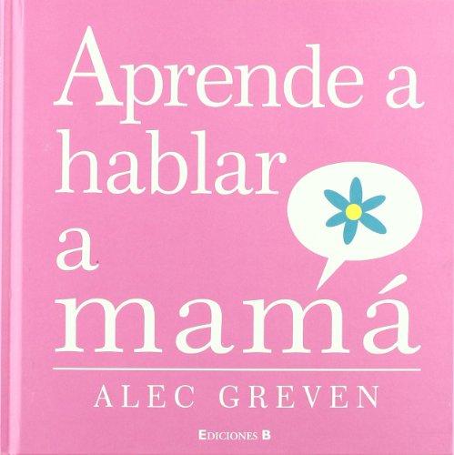 APRENDE A HABLAR A MAMA (B de Blok) por Acedera Acedera