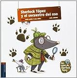 Sherlock Tópez y el secuestro del oso (Los casos de Sherlock Tópez)