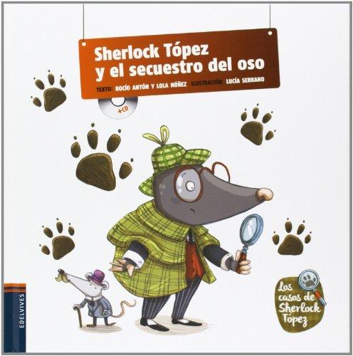 Sherlock Tópez y el secuestro del oso (Los casos de Sherlock Tópez) por Dolores Núñez Madrid