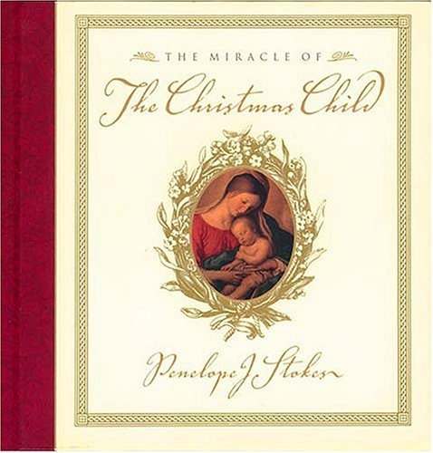 The Miracle of the Christmas Child by Penelope J. Stokes (1999-08-28)