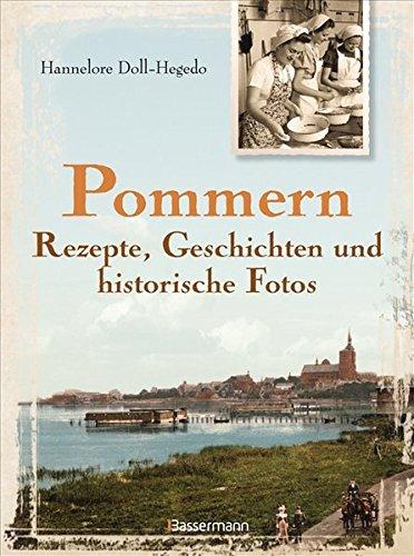Preisvergleich Produktbild Pommern - Rezepte, Geschichten und historische Fotos
