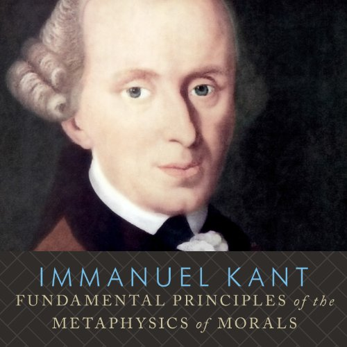 Fundamental Principles of the Metaphysics of Morals  Audiolibri