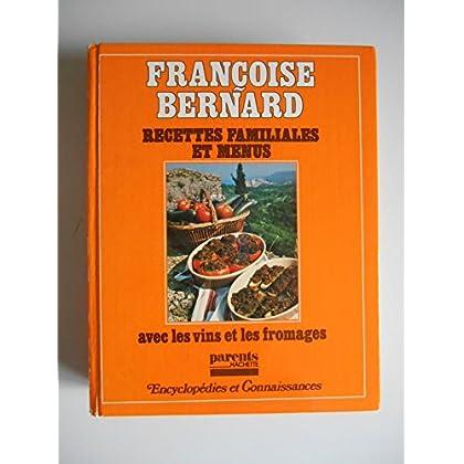 Recettes familiales et menus avec les vins et les fromages / Bernard / Réf43895