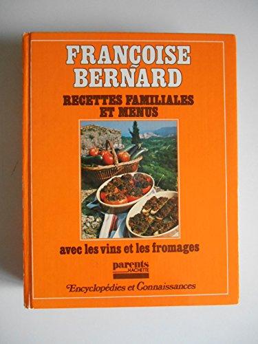 Recettes familiales et menus avec les vins et les fromages / Bernard / Réf43895 par Françoise Bernard