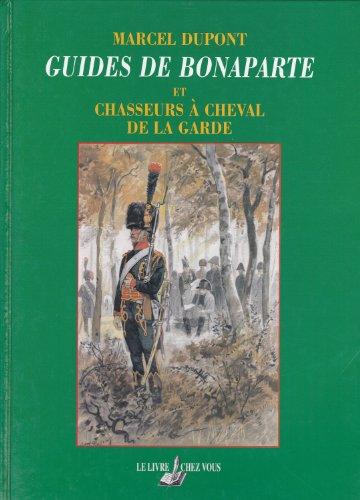 Guides de Bonaparte et chasseurs  cheval de la Garde