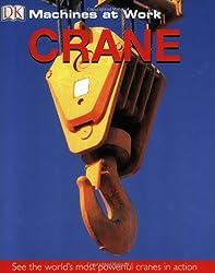 Crane (DK Machines at Work)