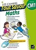 Les cahiers Tout savoir Maths CM1 9/10 ans