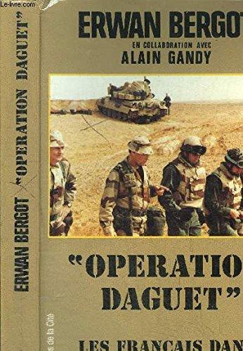 Operation daguet : les français dans la guerre du golfe par Bergot E
