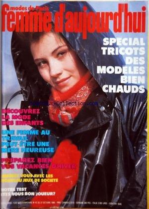 FEMME D'AUJOURD'HUI MODES DE PARIS [No 43] du 27/10/1986 - SPECIAL TRICOTS DES MODELES BIEN CHAUDS -DECOUVREZ LA MODE DES ENFANTS -UNE FEMME AU TRAVAIL PEUT ETRE UNE MERE HEUREUSE -PREPAREZ BIEN VOS VACANCES D'HIVER -AMUSEZ VOUS AVEC LES NOUVEAU JEUX DE SOCIETE -ETES-VOUS BON JOUEUR par Collectif