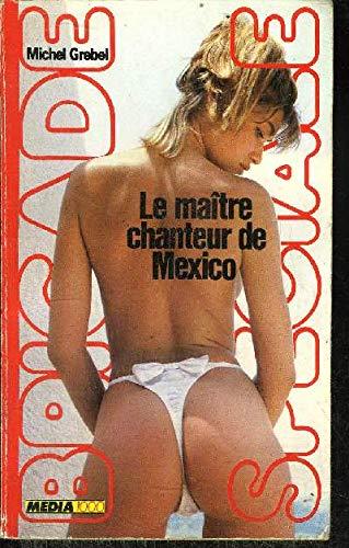 Le maitre chanteur de Mexico par GREBEL MICHEL