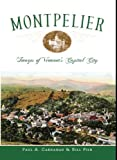 MONTPELIER: Images of VT's Capital Ciey (Vintage Images) by Paul A. Carnahan (2008-10-14)