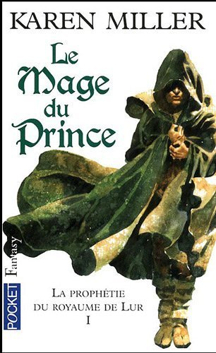 La Prophétie du royaume de Lur, Tome 1 : Le mage du prince de Karen Miller (14 janvier 2010) Poche