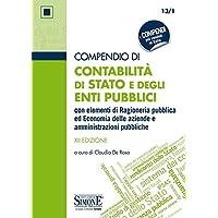 Compendio di contabilità di Stato e degli enti pubblici con elementi di ragioneria pubblica ed economia delle aziende e…