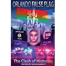 Orlando False Flag: The Clash of Histories by Dr. Kevin J. Barrett (2016-08-01)