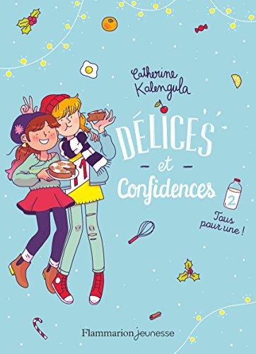 Délices et confidences (2) : Tous pour une !