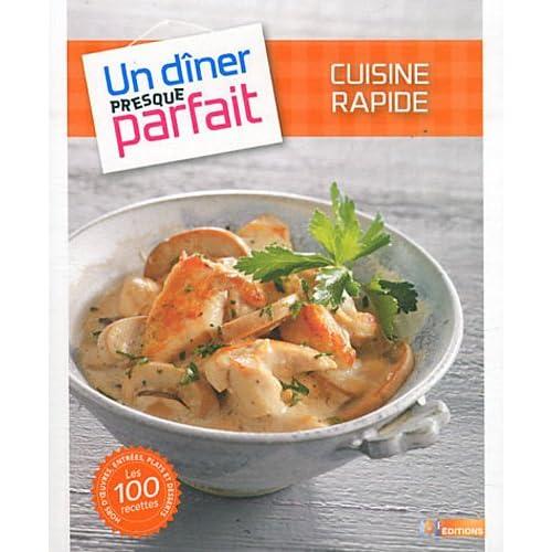UN DINER PRESQUE PARFAIT CUISINE RAPIDE