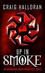 Up in Smoke (Book 6 of 10): The Supernatural Bounty Hunter Files