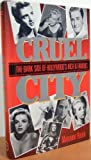 Cruel City: The Dark Side of Hollywood's Rich and Famous by Ruuth, Marianne (1991) Hardcover