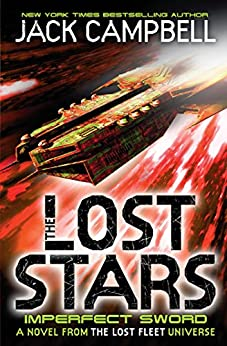 The Lost Stars: Imperfect Sword (book 3): A novel in The Lost Fleet universe par [Campbell, Jack]
