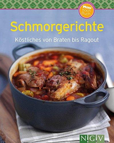 Schmorgerichte: Köstliches von Braten bis Ragout (Unsere 100 besten Rezepte) -