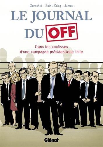 le-journal-du-off-dans-les-coulisses-de-la-campagne-presidentielle