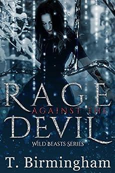 Rage Against the Devil (Wild Beasts Series) (English Edition) di [Birmingham, T.]
