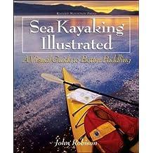 Sea Kayaking Illustrated: A Visual Guide to Better Paddling (International Marine-RMP)