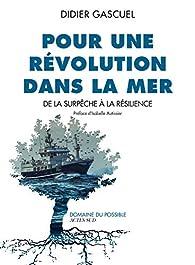 Pour une révolution dans la mer par Didier Gascuel
