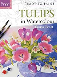 Tulips in Watercolour (Ready to Paint the Masters) by Fiona Peart (2012-01-01)