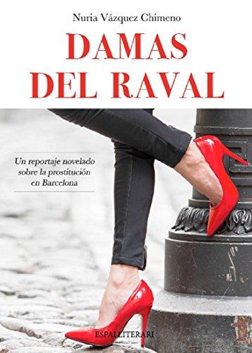 Damas del Raval: Un reportaje novelado sobre la prostitución en Barcelona