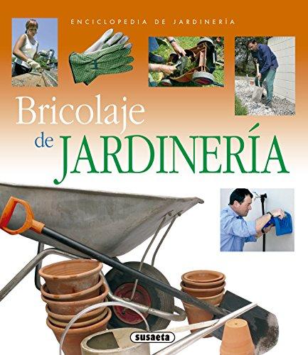 Bricolaje De Jardineria (Enciclopedia De Jardinería)
