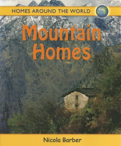 Mountain Homes (Homes Around the World)