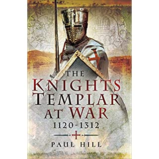 The Knights Templar at War, 1120–1312