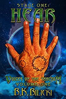 Stage One: Hear (Voices of the Sanctum Book 1) by [Bilicki, B.K.]