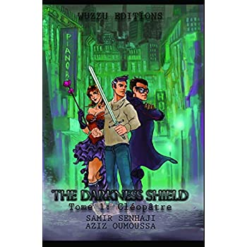 The Darkness Shield : Tome 1: Cléopâtre