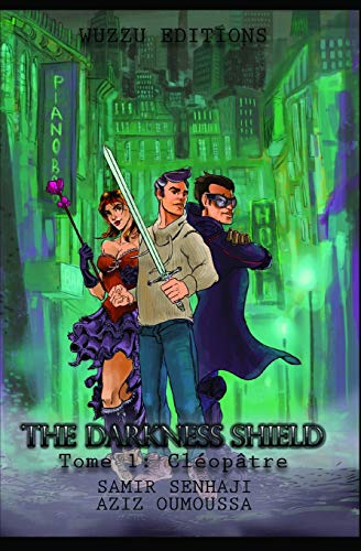 The Darkness Shield : Tome 1: Cléopâtre par  Mr Samir Senhaji