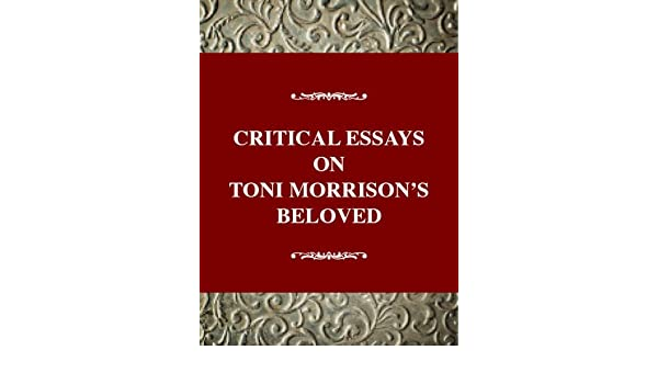 critical essays on toni morrison s beloved critical essays on critical essays on toni morrison s beloved critical essays on american literature amazon co uk solomon barbara h solomon barbara h sol