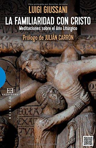 Familiaridad con Cristo,La (Ensayo) por Luigi Giussani