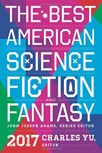 The Best American Science Fiction and Fantasy 2017 thumbnail