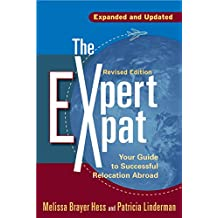 The Expert Expat: Your Guide to Successful Relocation Abroad (English Edition)