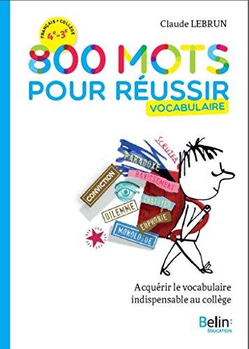 800 mots pour réussir par Claude Lebrun