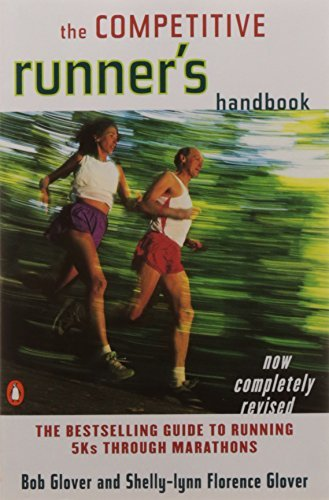 The Competitive Runner's Handbook: The Bestselling Guide to Running 5Ks through Marathons by Bob Glover (1999-04-01) par Bob Glover;Shelly-Lynn Florence Glover