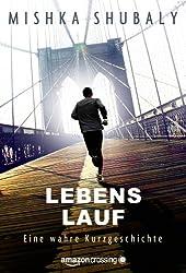 Lebens Lauf: Eine wahre Kurzgeschichte (Kindle Single) (German Edition)