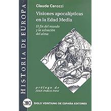 Visiones apocalípticas en la Edad Media: El fin del mundo y la salvación del alma (Historia de Europa)