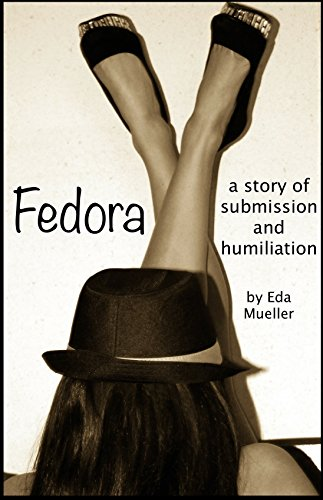Fedora: A Story of Submission and Humiliation (English Edition)