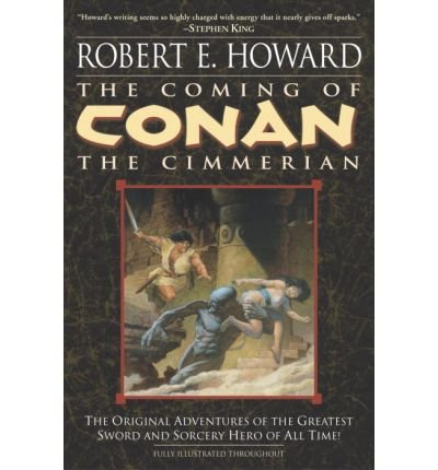 The Coming of Conan the Cimmerian: Book One [ THE COMING OF CONAN THE CIMMERIAN: BOOK ONE ] by Howard, Robert E. (Author) Dec-02-2003 [ Paperback ]