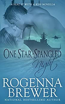 One Star-Spangled Night (SEAL It With A Kiss Book 4) (English Edition) di [Brewer, Rogenna]