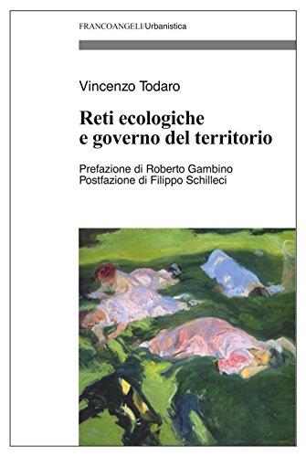 Reti ecologiche e governo del territorio (Urbanistica Vol. 130) di Todaro Vincenzo