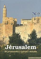 Jérusalem : 36 promenades à travers l'Histoire